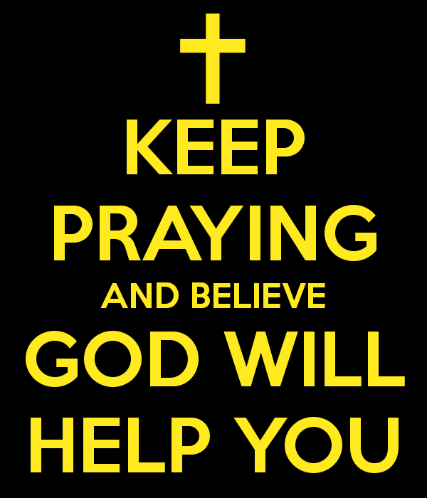 keep-praying-and-believe-god-will-help-you